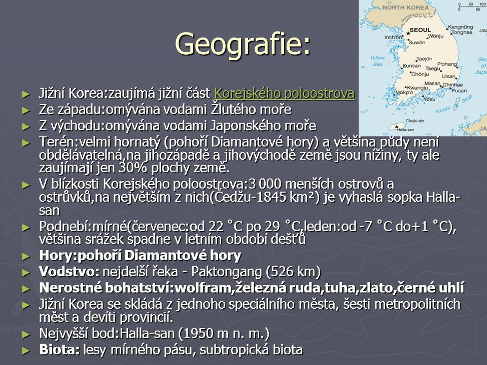 Geografie: ► Jižní Korea:zaujímá jižní část Korejského poloostrova Korejského poloostrovaKorejského poloostrova ► Ze západu:omývána vodami Žlutého moř