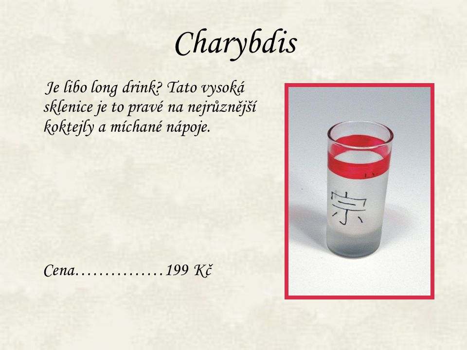 Charybdis Je libo long drink.