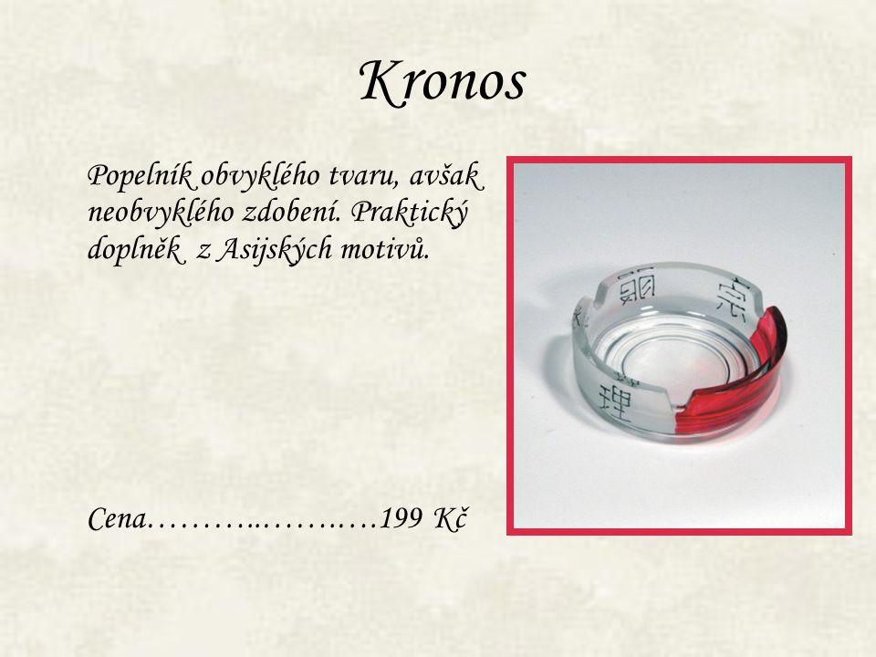 Kronos Popelník obvyklého tvaru, avšak neobvyklého zdobení. Praktický doplněk z Asijských motivů. Cena………..…….….199 Kč