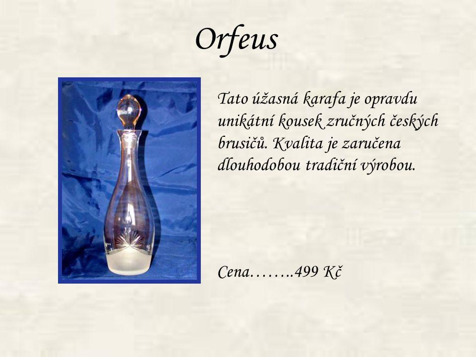 Orfeus Tato úžasná karafa je opravdu unikátní kousek zručných českých brusičů. Kvalita je zaručena dlouhodobou tradiční výrobou. Cena……..499 Kč