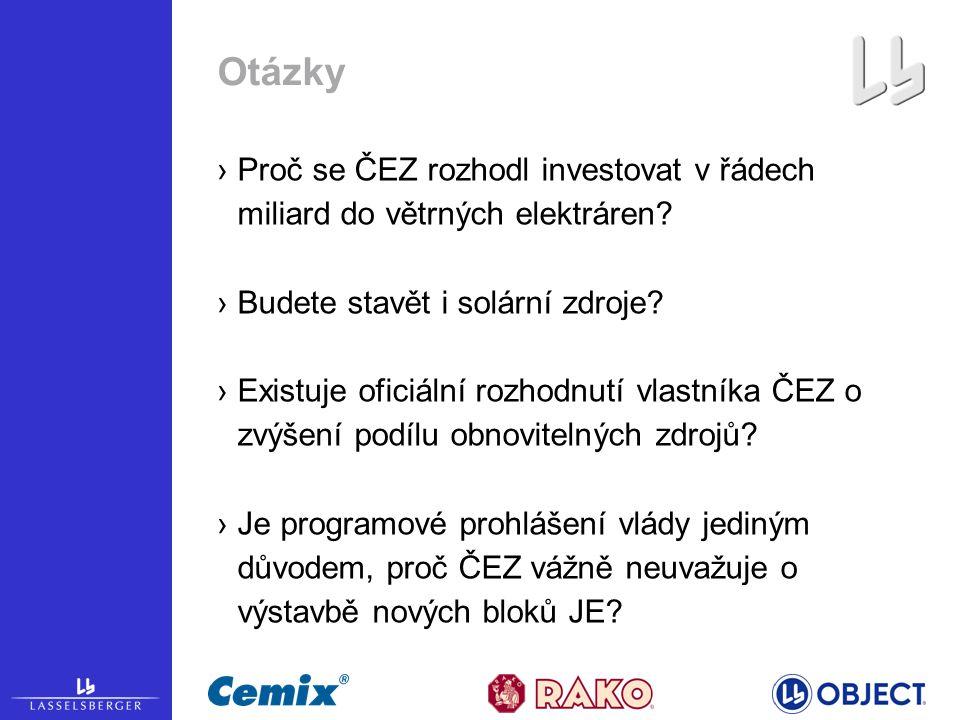 Otázky ›Proč se ČEZ rozhodl investovat v řádech miliard do větrných elektráren.