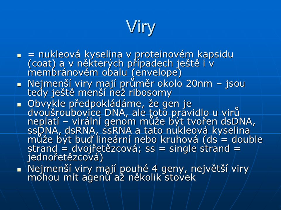 Živočišné viry klasifikace – obalené viry jsou psány tučně 4.