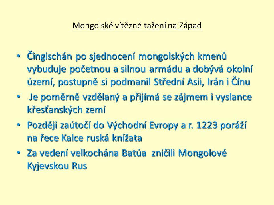 Nejen Mongolové drancovali východní Evropu 1241 u polské Lehnice poražena 40 tisícová armáda Poláků i s knížetem 1241 u polské Lehnice poražena 40 tisícová armáda Poláků i s knížetem Při následném vpádu na Moravu se jim postavil český král Václav I., který je vyhnal do Uher, později se usazují při řece Volze a zakládají stát Zlatá horda Při následném vpádu na Moravu se jim postavil český král Václav I., který je vyhnal do Uher, později se usazují při řece Volze a zakládají stát Zlatá horda DALŠÍ ÚTOKY DO VÝCHODNÍ EVROPY: DALŠÍ ÚTOKY DO VÝCHODNÍ EVROPY: Švédové zaútočili na Novgorodské knížectví, ale byli poraženi knížetem Švédové zaútočili na Novgorodské knížectví, ale byli poraženi knížetem Alexandrem Něvským, který později porazil i Řád německých rytířů v Polsku Alexandrem Něvským, který později porazil i Řád německých rytířů v Polsku NOVGOROD bohatne a sílí, stává se střediskem obchodu se Západní Evropou NOVGOROD bohatne a sílí, stává se střediskem obchodu se Západní Evropou
