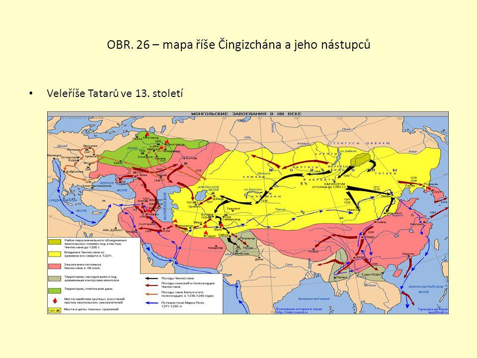 OBR. 26 – mapa říše Čingizchána a jeho nástupců Veleříše Tatarů ve 13. století
