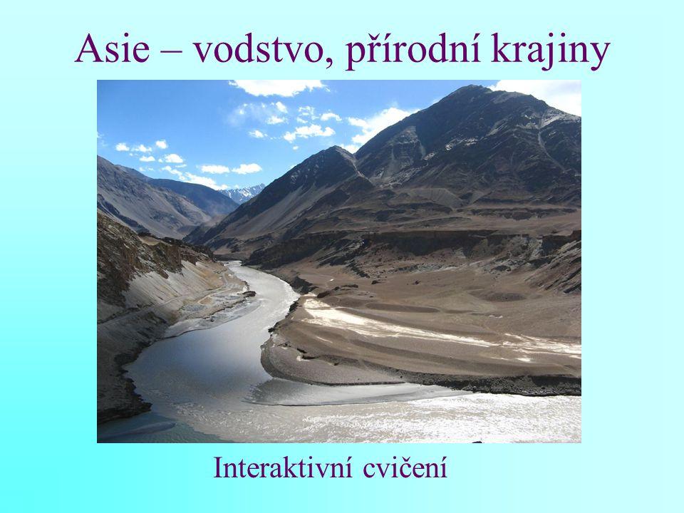 Asie – vodstvo, přírodní krajiny Interaktivní cvičení