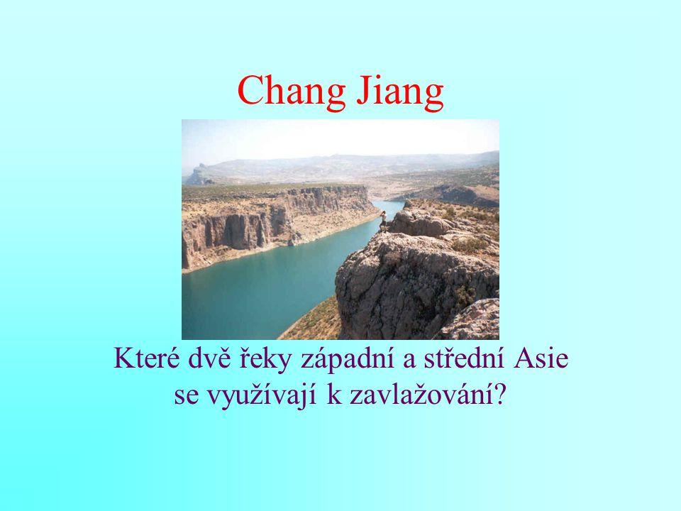 Chang Jiang Které dvě řeky západní a střední Asie se využívají k zavlažování?