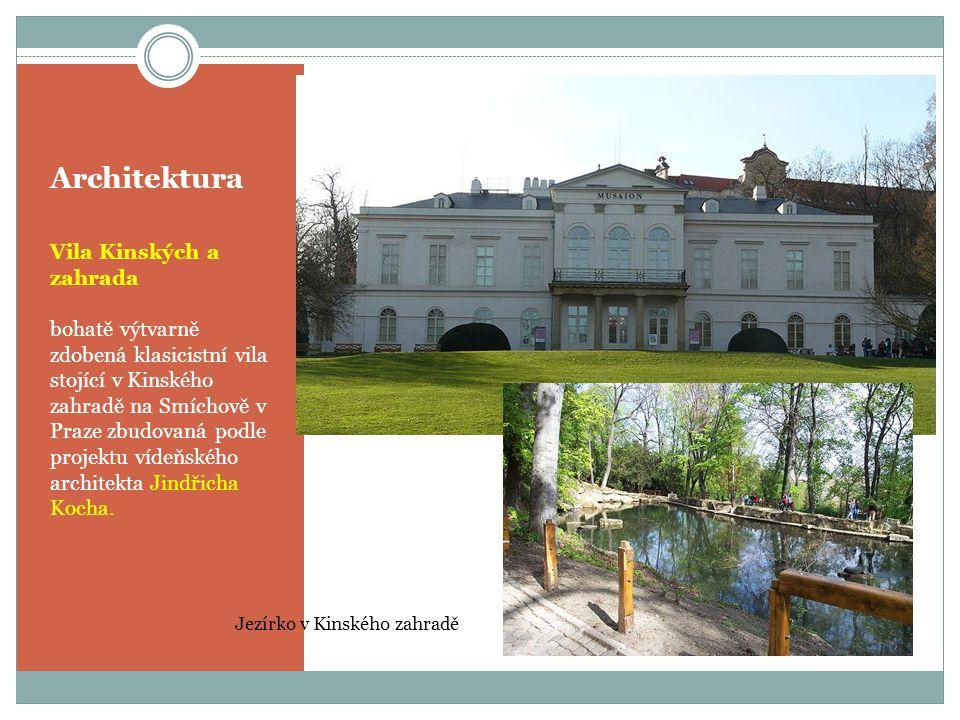 Architektura Vila Kinských a zahrada bohatě výtvarně zdobená klasicistní vila stojící v Kinského zahradě na Smíchově v Praze zbudovaná podle projektu vídeňského architekta Jindřicha Kocha.