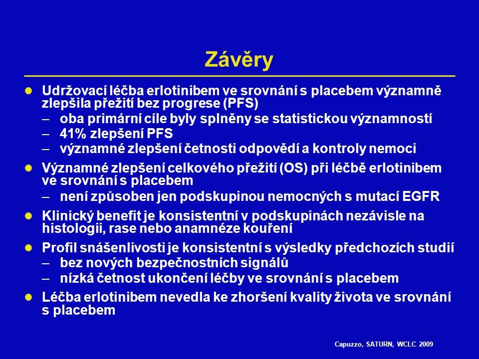 Capuzzo, SATURN, WCLC 2009 Závěry Udržovací léčba erlotinibem ve srovnání s placebem významně zlepšila přežití bez progrese (PFS) –oba primární cíle b