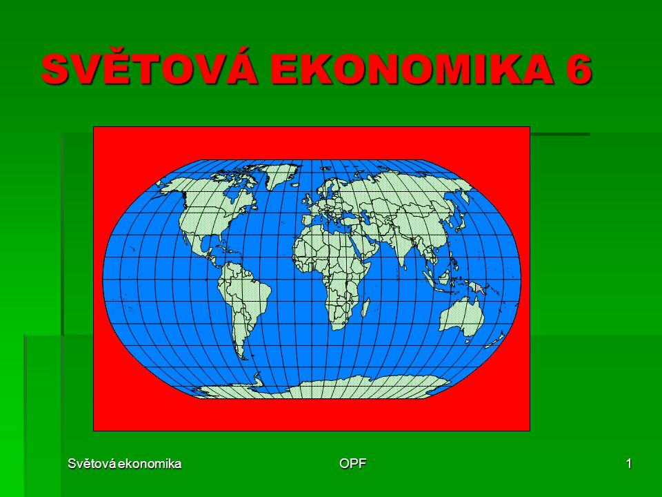 Světová ekonomikaOPF1 SVĚTOVÁ EKONOMIKA 6