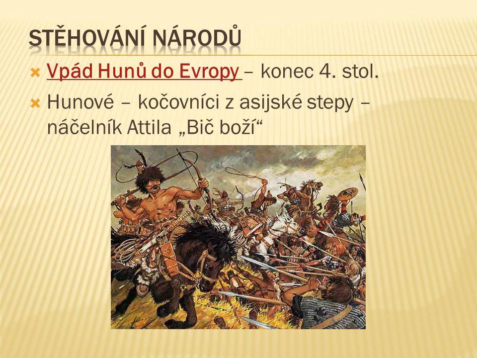  Vpád Hunů do Evropy – konec 4.stol.