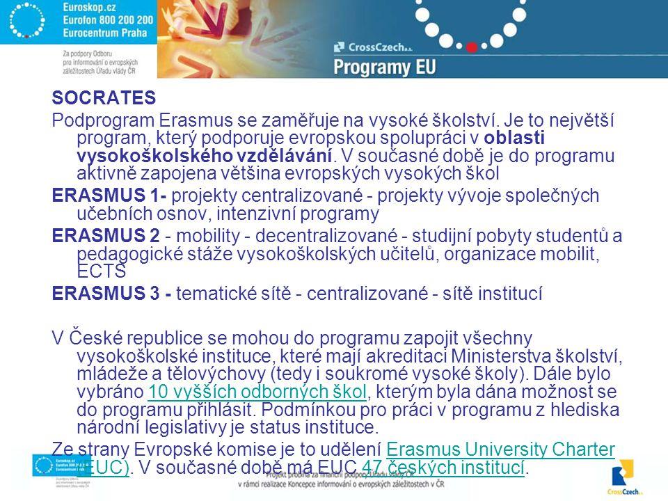 SOCRATES Podprogram Erasmus se zaměřuje na vysoké školství.