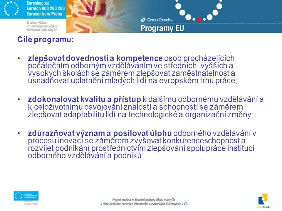Cíle programu: zlepšovat dovednosti a kompetence osob procházejících počátečním odborným vzděláváním ve středních, vyšších a vysokých školách se záměrem zlepšovat zaměstnatelnost a usnadňovat uplatnění mladých lidí na evropském trhu práce; zdokonalovat kvalitu a přístup k dalšímu odbornému vzdělávání a k celoživotnímu osvojování znalostí a schopností se záměrem zlepšovat adaptabilitu lidí na technologické a organizační změny; zdůrazňovat význam a posilovat úlohu odborného vzdělávání v procesu inovací se záměrem zvyšovat konkurenceschopnost a rozvíjet podnikání prostřednictvím zlepšování spolupráce institucí odborného vzdělávání a podniků