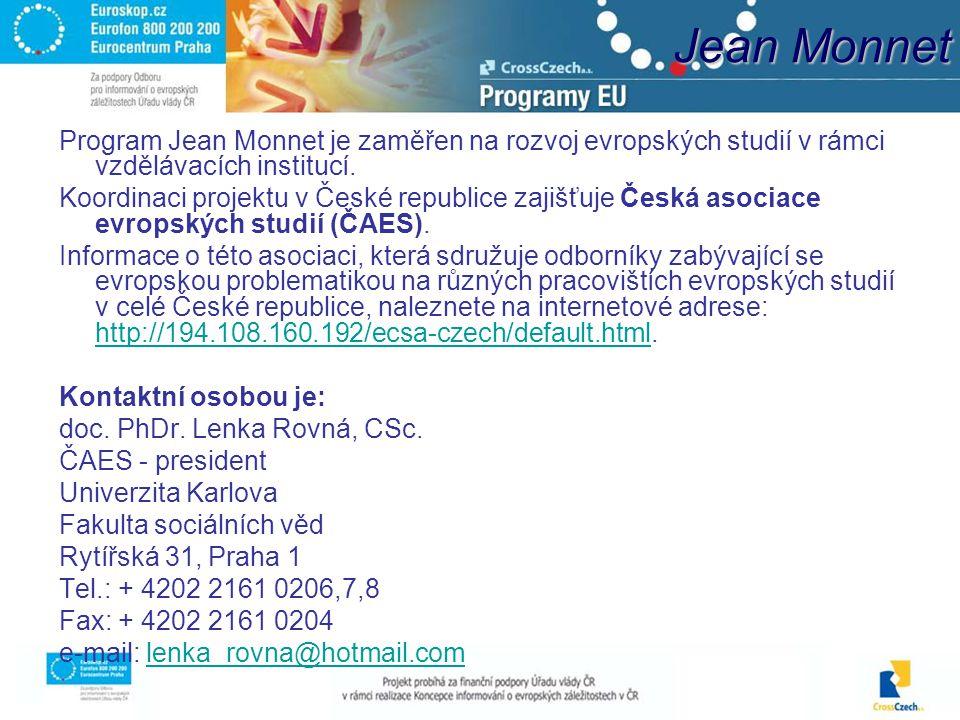 Jean Monnet Program Jean Monnet je zaměřen na rozvoj evropských studií v rámci vzdělávacích institucí.