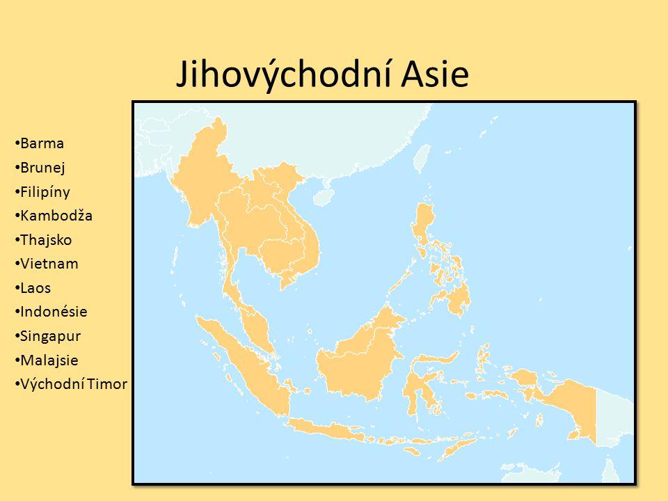 Jihovýchodní Asie Barma Brunej Filipíny Kambodža Thajsko Vietnam Laos Indonésie Singapur Malajsie Východní Timor