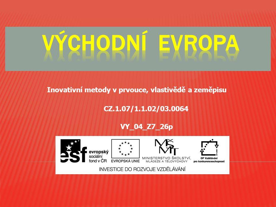 Inovativní metody v prvouce, vlastivědě a zeměpisu CZ.1.07/1.1.02/03.0064 VY_04_Z7_26p