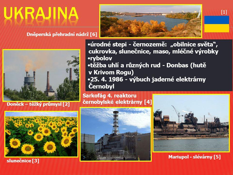 """Doněck – těžký průmysl [2] úrodné stepi - černozemě: """"obilnice světa"""", cukrovka, slunečnice, maso, mléčné výrobky rybolov těžba uhlí a různých rud - D"""