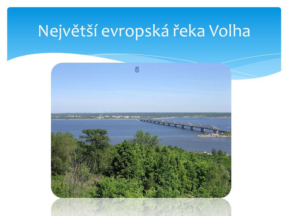 1.Volha (Rusko) – 3531 km 2.Dunaj (10 zemí) – 2860 km 3.Ural (Rusko) – 2428 km 4.Dněpr (Rusko) – 2201 km Labe (Česká rep., Německo) – 1165 km Nejdelší řeky Evropy