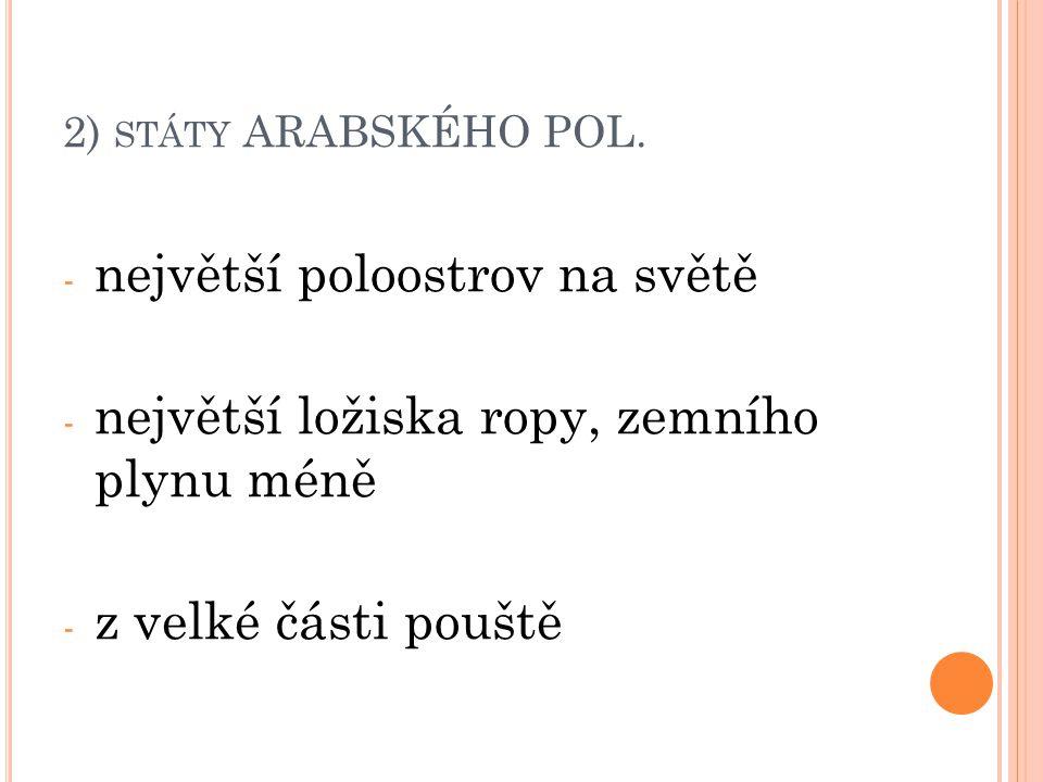 2) STÁTY ARABSKÉHO POL.