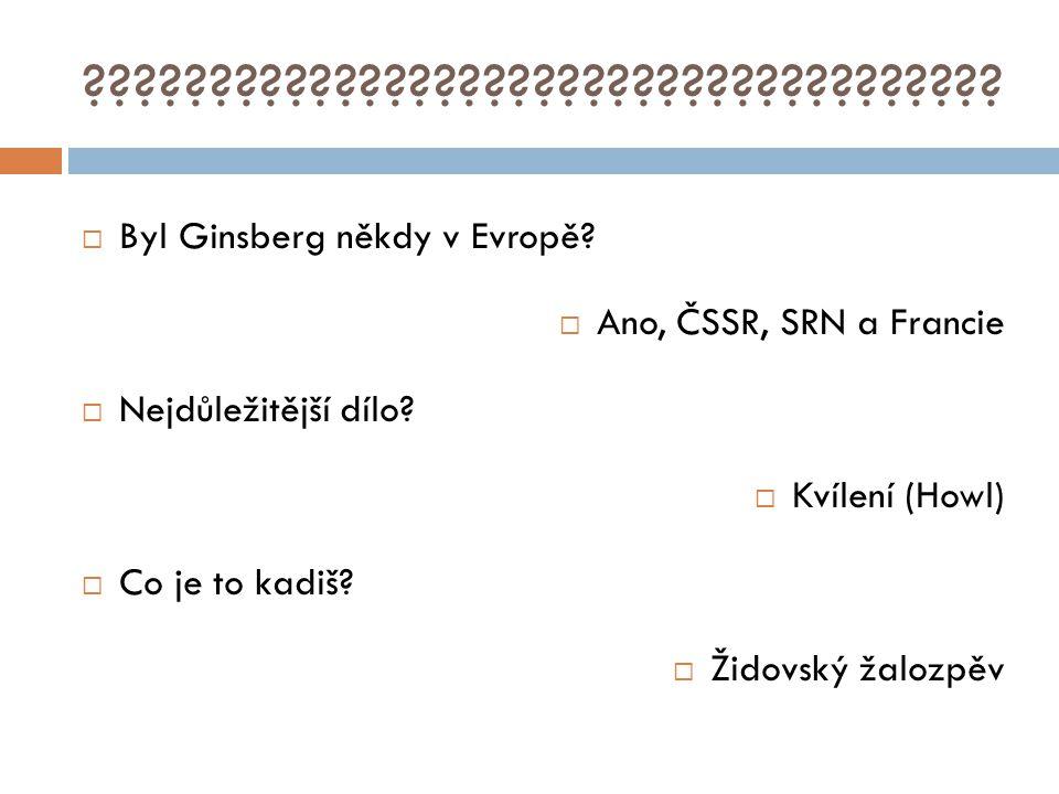 ????????????????????????????????????. Byl Ginsberg někdy v Evropě.