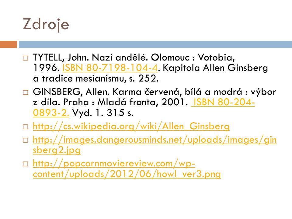 Zdroje  TYTELL, John. Nazí andělé. Olomouc : Votobia, 1996. ISBN 80-7198-104-4. Kapitola Allen Ginsberg a tradice mesianismu, s. 252.ISBN 80-7198-104