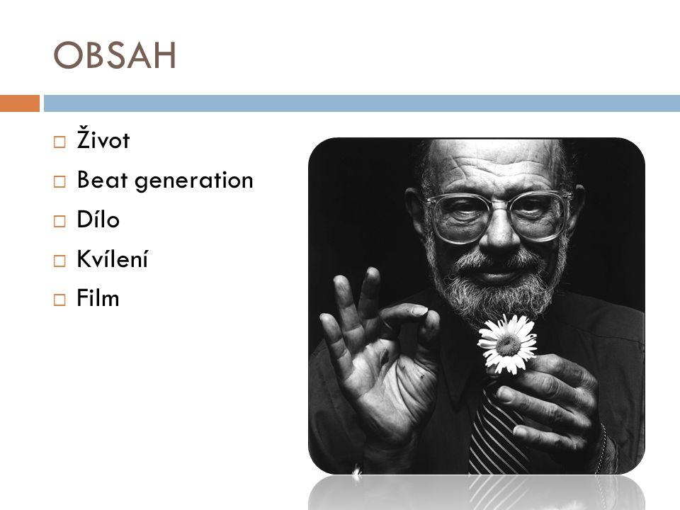 OBSAH  Život  Beat generation  Dílo  Kvílení  Film