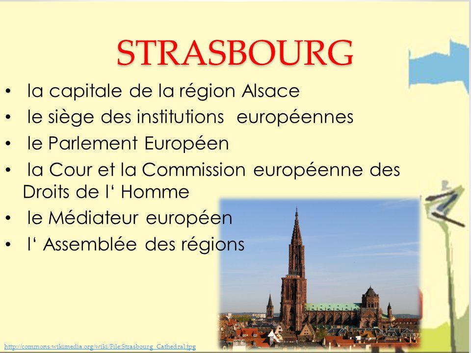 STRASBOURG la capitale de la région Alsace le siège des institutions européennes le Parlement Européen la Cour et la Commission européenne des Droits de l' Homme le Médiateur européen l' Assemblée des régions http://commons.wikimedia.org/wiki/File:Strasbourg_Cathedral.jpg