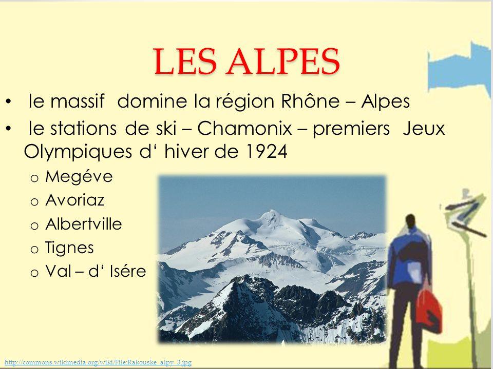 LES ALPES le massif domine la région Rhône – Alpes le stations de ski – Chamonix – premiers Jeux Olympiques d' hiver de 1924 o Megéve o Avoriaz o Albertville o Tignes o Val – d' Isére http://commons.wikimedia.org/wiki/File:Rakouske_alpy_3.jpg