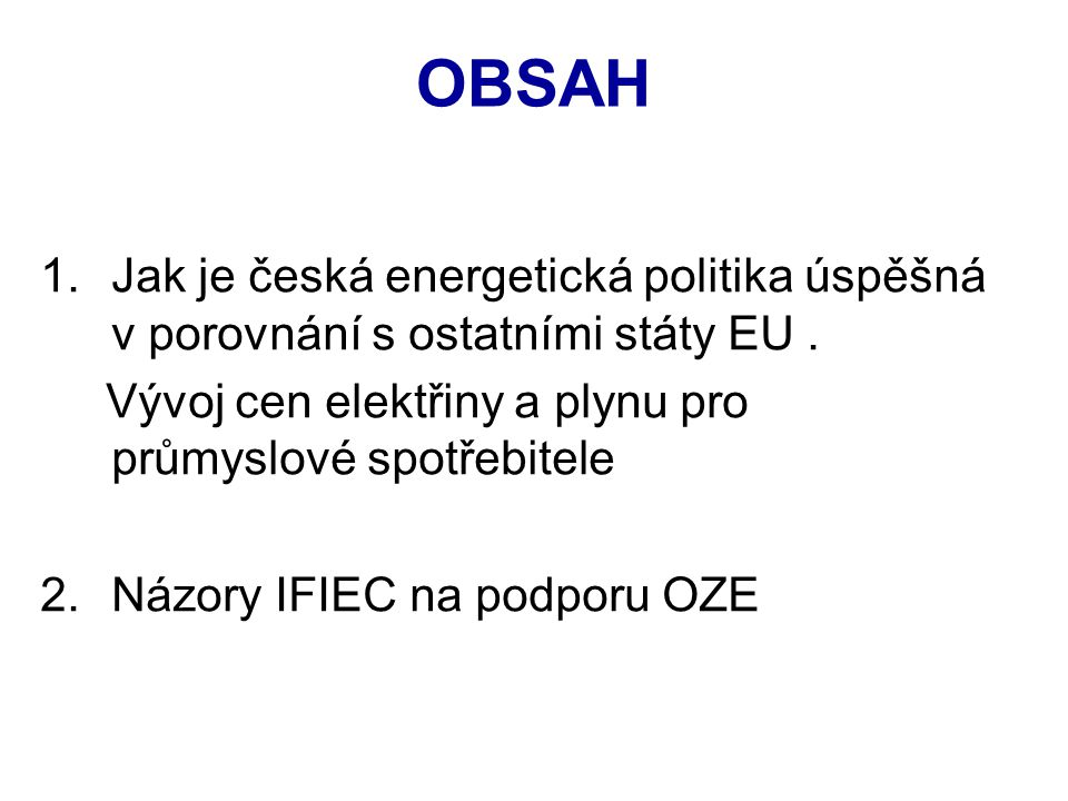 OBSAH 1.Jak je česká energetická politika úspěšná v porovnání s ostatními státy EU.