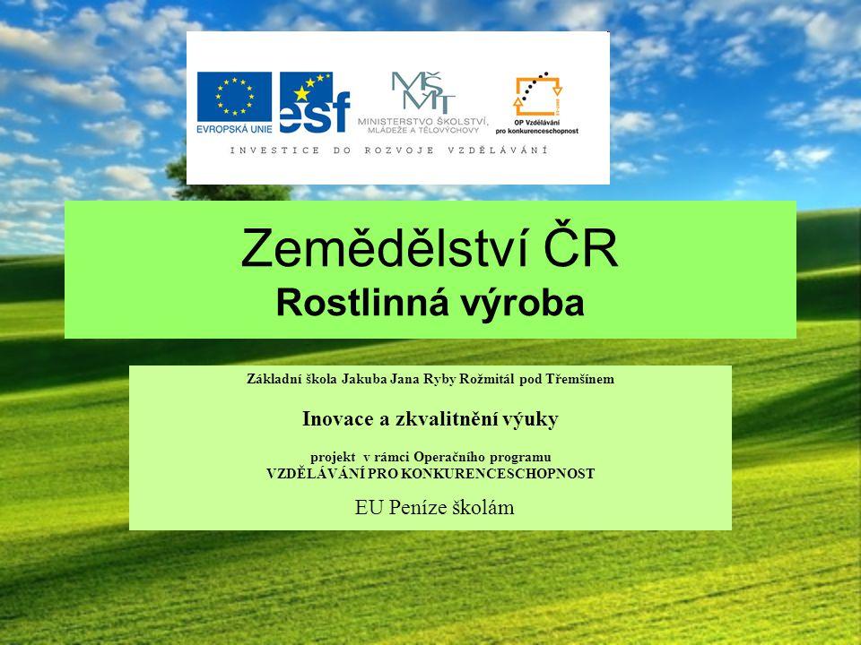 Název: Zemědělství ČR – rostlinná výroba Anotace: Zemědělství v jednotlivých oblastech jsou ovlivněny: podnebím, kvalitou půdy, vyspělostí obyvatelstva a přírodními podmínkami.