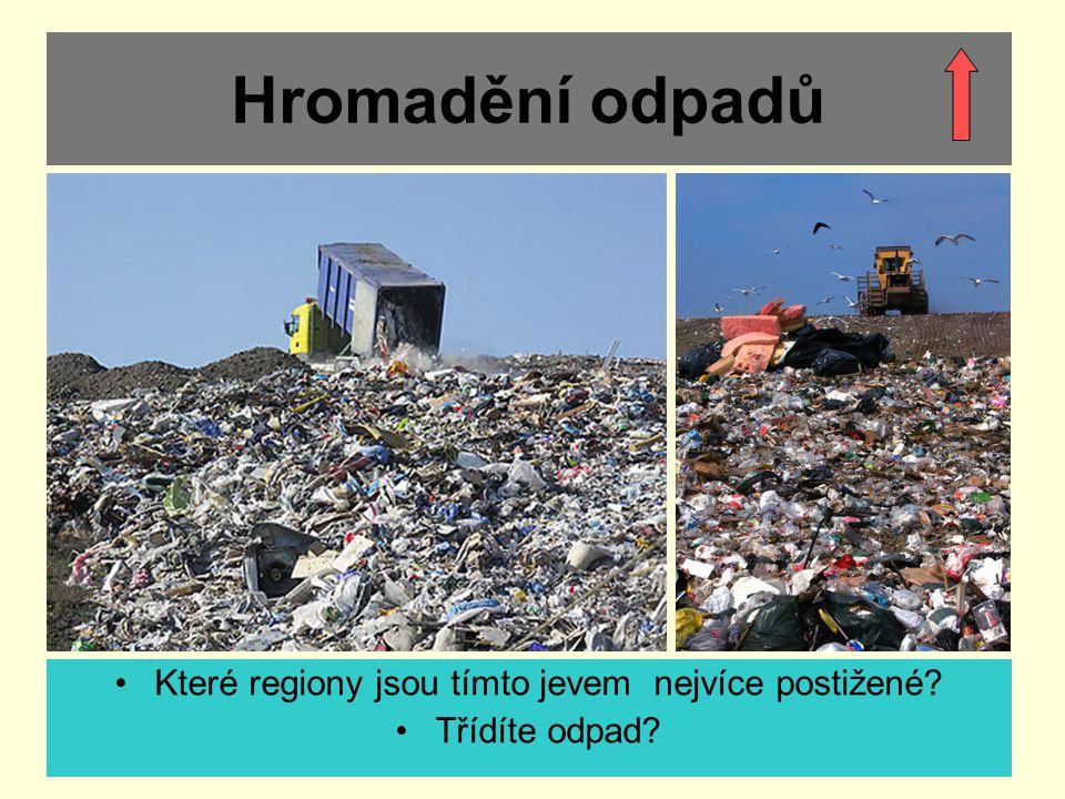 Hromadění odpadů Které regiony jsou tímto jevem nejvíce postižené? Třídíte odpad?