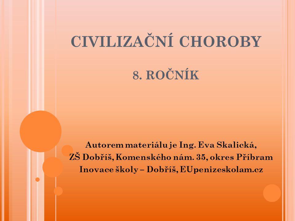 CIVILIZAČNÍ CHOROBY 8.ROČNÍK Autorem materiálu je Ing.