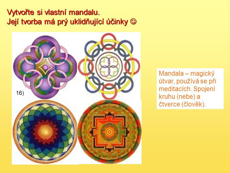 Vytvořte si vlastní mandalu. Její tvorba má prý uklidňující účinky Její tvorba má prý uklidňující účinky Mandala – magický útvar, používá se při medit