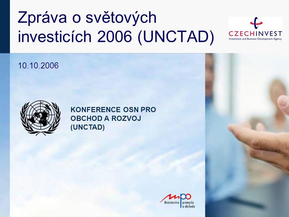 Zpráva o světových investicích 2006 (UNCTAD) 10.10.2006 KONFERENCE OSN PRO OBCHOD A ROZVOJ (UNCTAD)