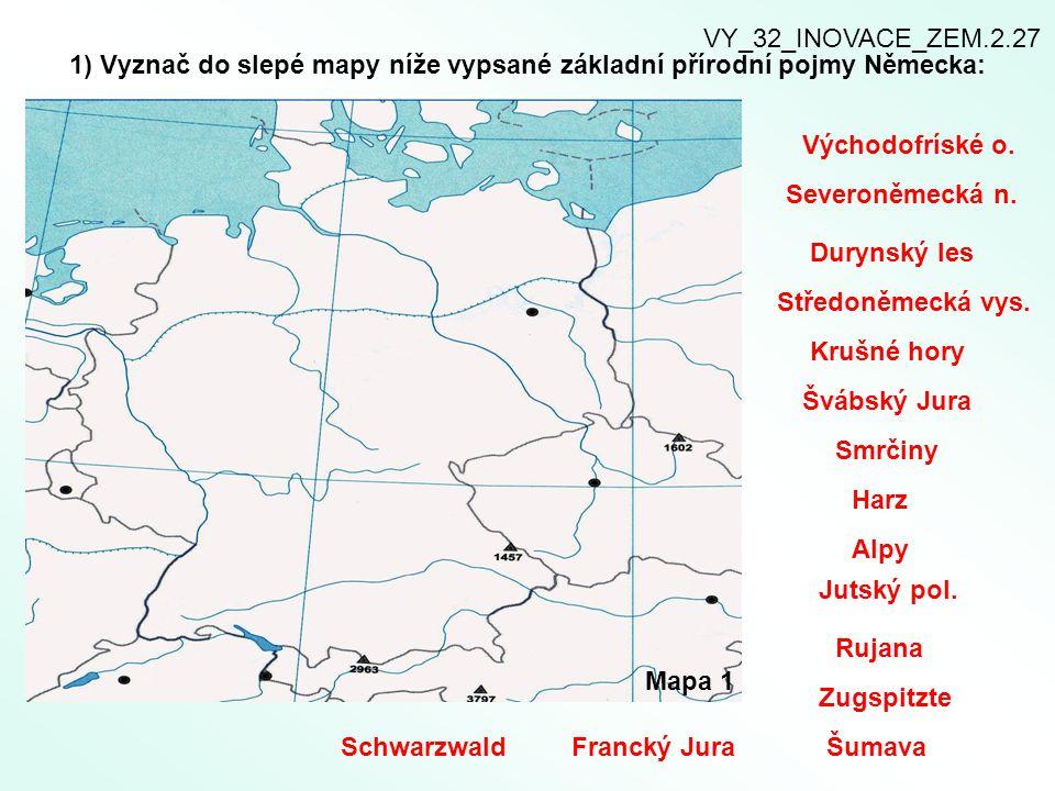 1) Vyznač do slepé mapy níže vypsané základní přírodní pojmy Německa: VY_32_INOVACE_ZEM.2.27 Mapa 1 Východofríské o. Harz Smrčiny Severoněmecká n. Alp