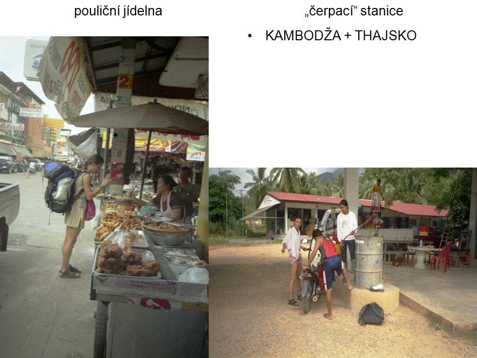 """pouliční jídelna """"čerpací stanice KAMBODŽA + THAJSKO"""