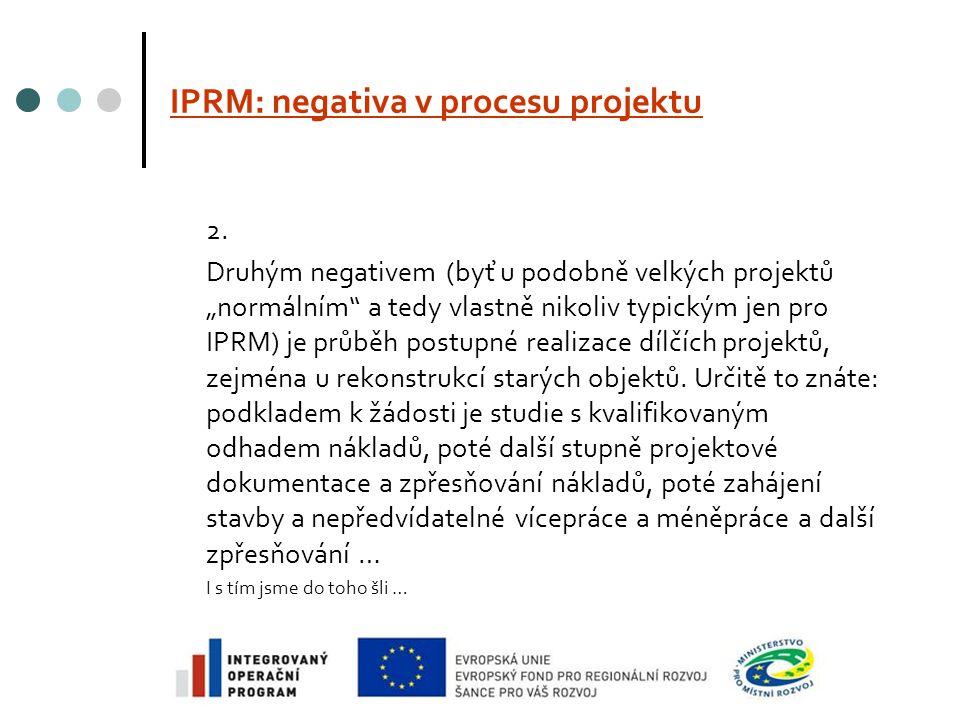 IPRM: negativa v procesu projektu 2.