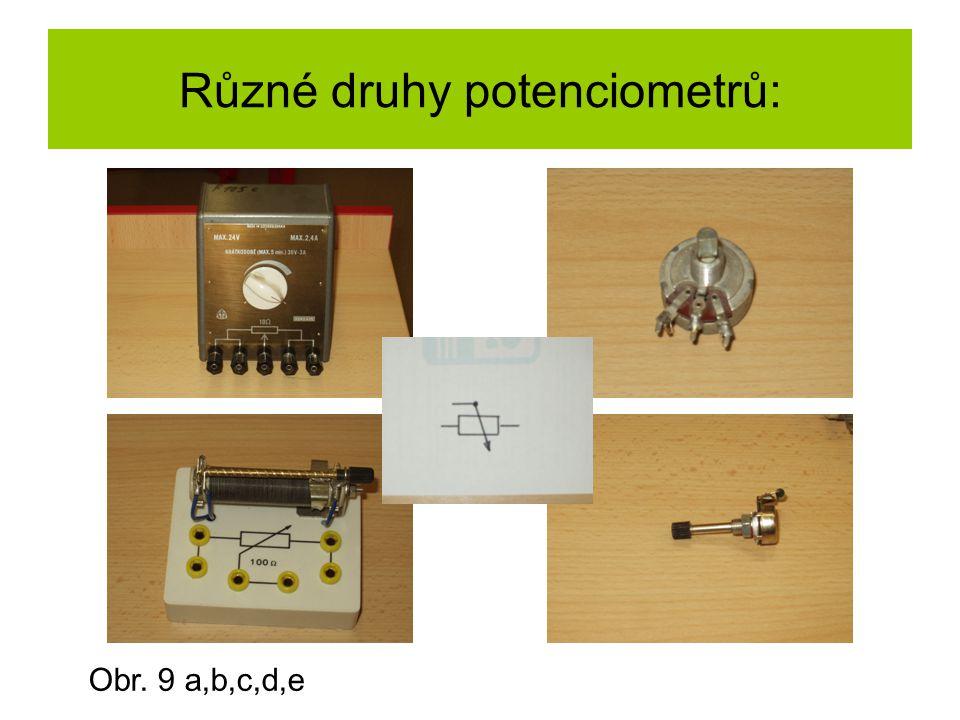 Různé druhy potenciometrů: Obr. 9 a,b,c,d,e