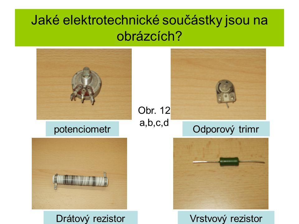 Jaké elektrotechnické součástky jsou na obrázcích.