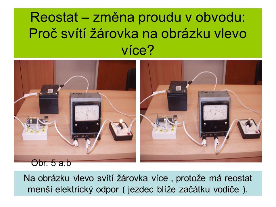 Reostat – změna proudu v obvodu: Proč svítí žárovka na obrázku vlevo více.