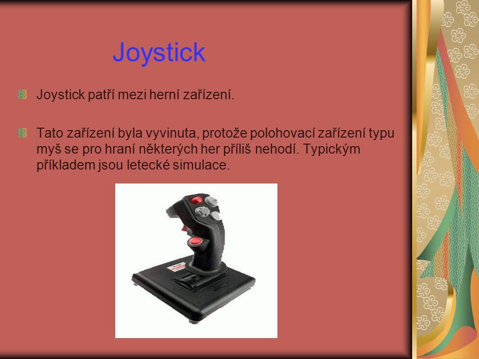 Joystick Joystick patří mezi herní zařízení. Tato zařízení byla vyvinuta, protože polohovací zařízení typu myš se pro hraní některých her příliš nehod