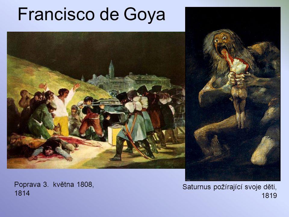 Francisco de Goya Poprava 3. května 1808, 1814 Saturnus požírající svoje děti, 1819
