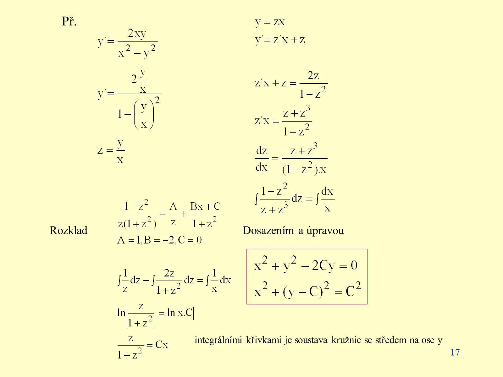 17 Př. RozkladDosazením a úpravou integrálními křivkami je soustava kružnic se středem na ose y
