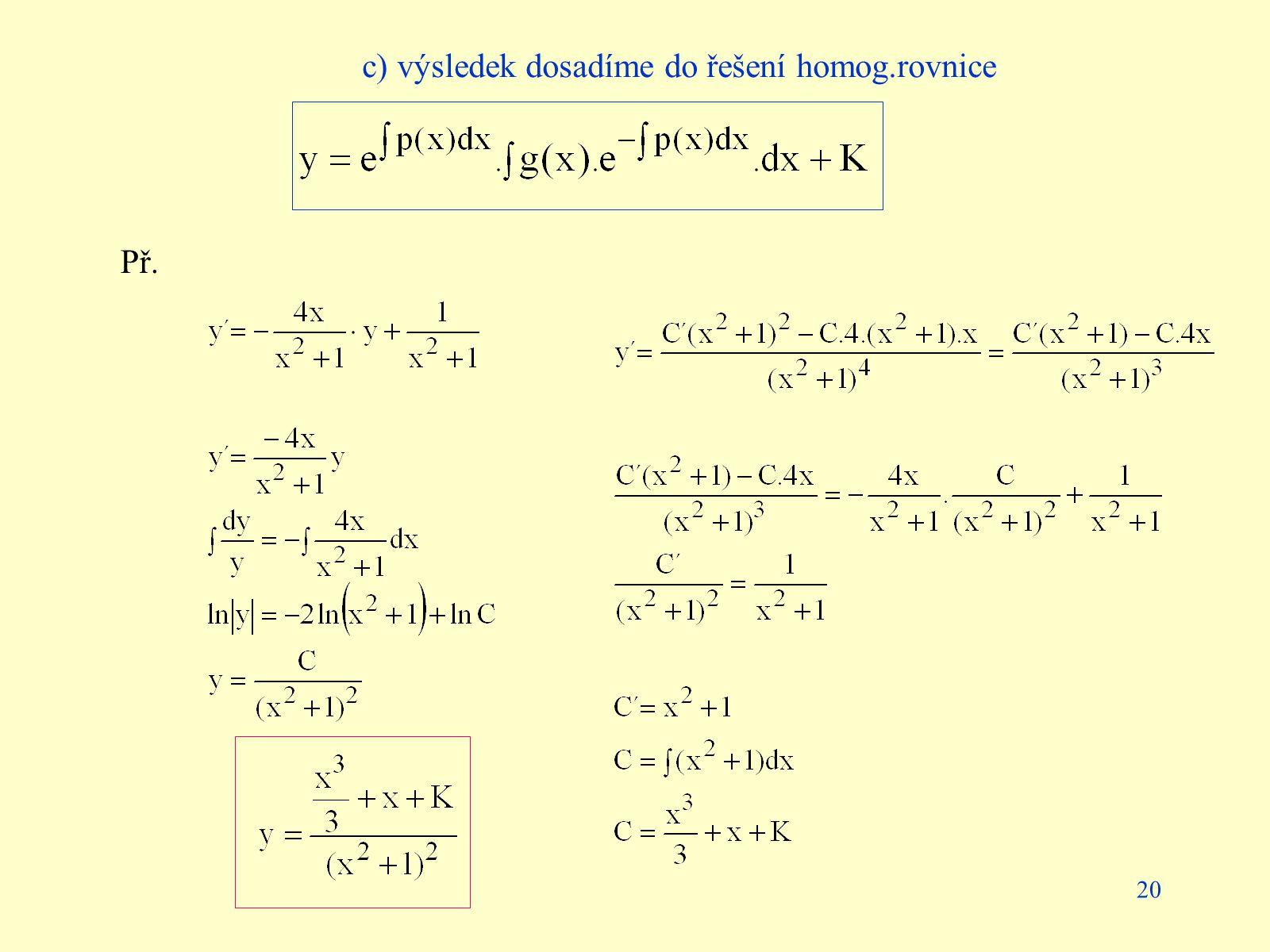 20 c) výsledek dosadíme do řešení homog.rovnice Př.