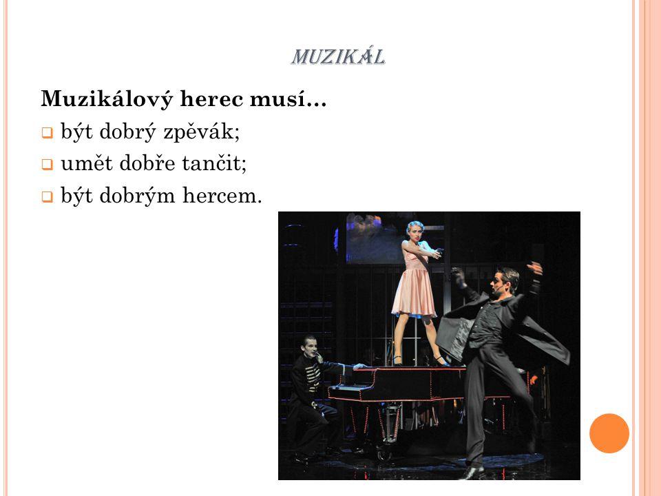 """MUZIKÁL Děj muzikálů…  nebývá zpravidla příliš složitý;  jeho základem je často """"love story (milostný příběh);  podle okolností končí buď šťastně nebo tragicky;  některé muzikály si všímají sociálních problémů;  přepracovávají se i klasické divadelní hry."""
