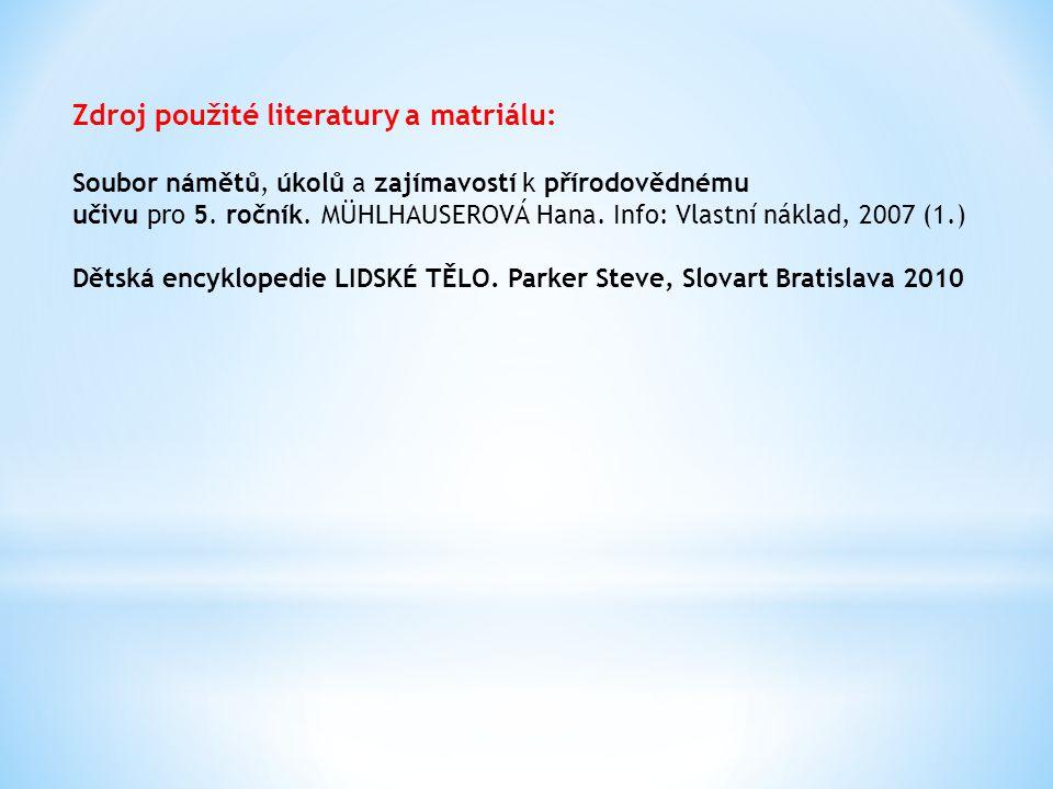 Zdroj použité literatury a matriálu: Soubor námětů, úkolů a zajímavostí k přírodovědnému učivu pro 5.