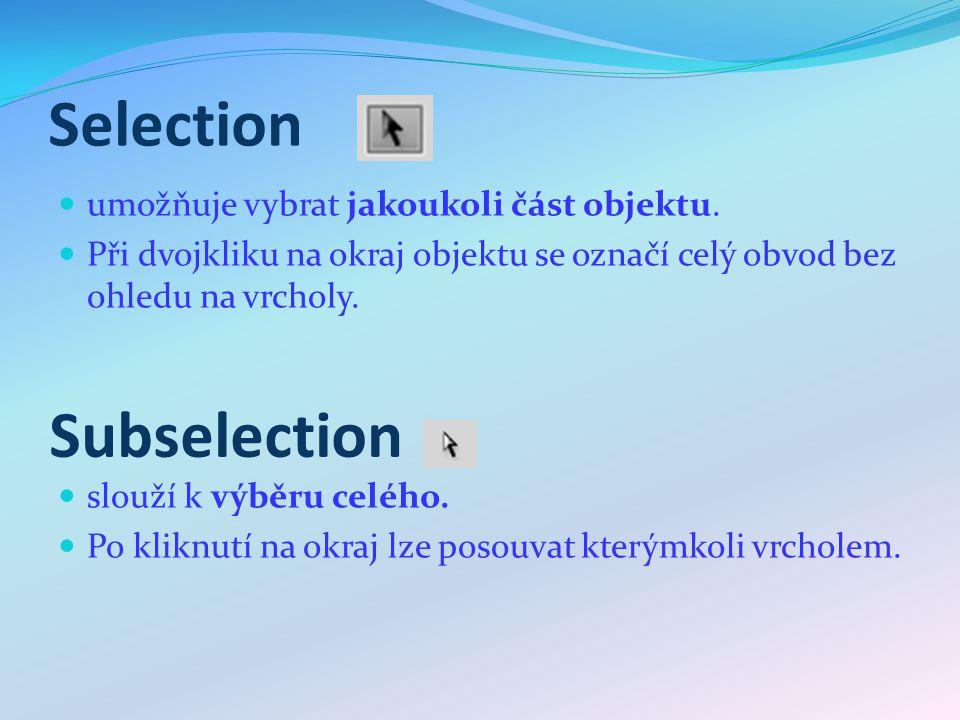Selection umožňuje vybrat jakoukoli část objektu. Při dvojkliku na okraj objektu se označí celý obvod bez ohledu na vrcholy. slouží k výběru celého. P