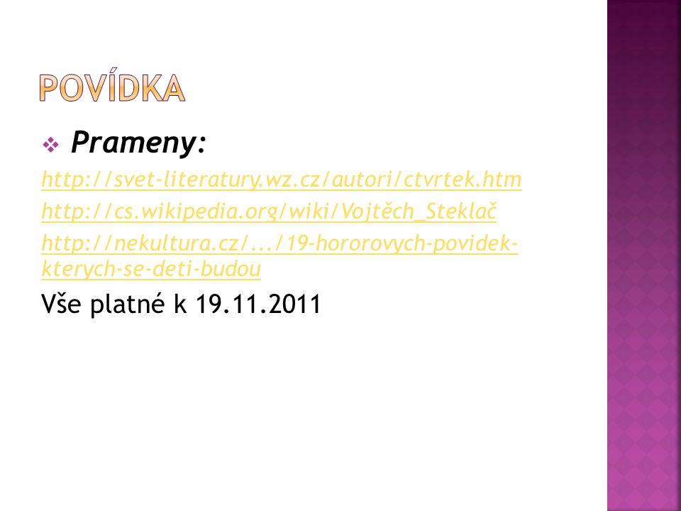  Prameny: http://svet-literatury.wz.cz/autori/ctvrtek.htm http://cs.wikipedia.org/wiki/Vojtěch_Steklač http://nekultura.cz/.../19-hororovych-povidek-
