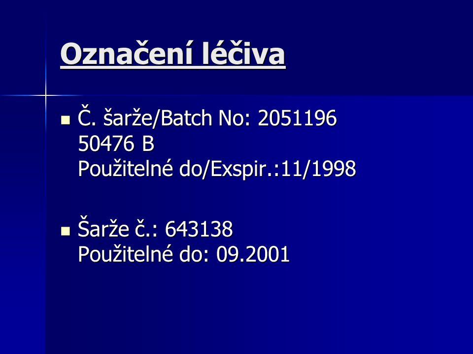 Označení léčiva Č.šarže/Batch No: 2051196 50476 B Použitelné do/Exspir.:11/1998 Č.