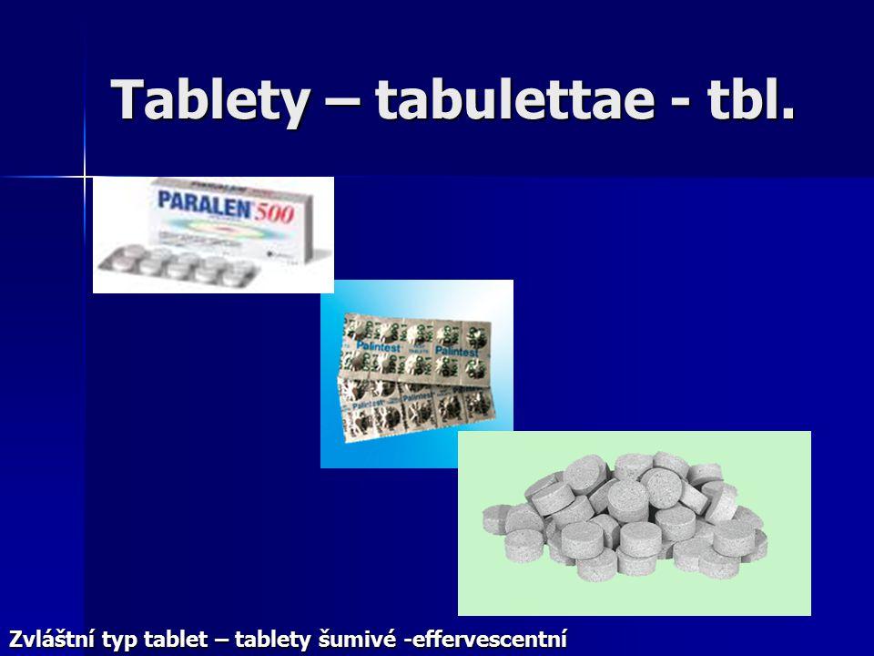 Tablety – tabulettae - tbl. Zvláštní typ tablet – tablety šumivé -effervescentní