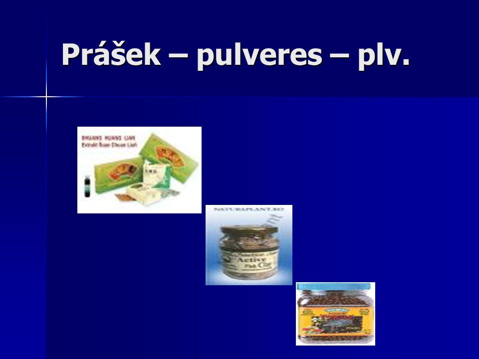 Prášek – pulveres – plv.